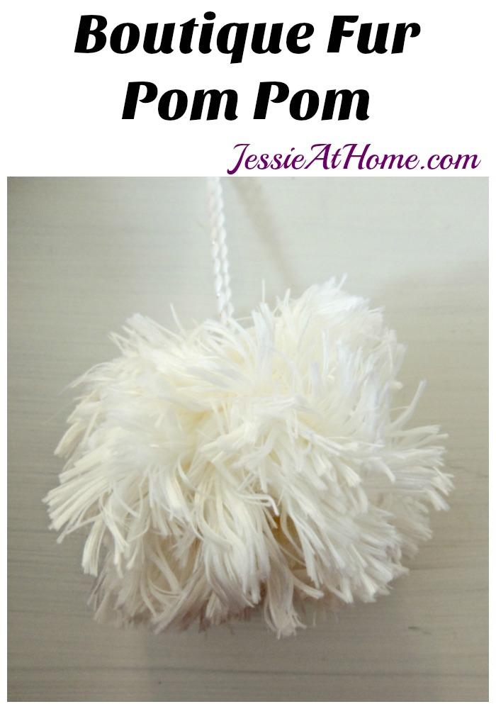 Boutique Fur Pom Pom Tutorial from Jessie At Home