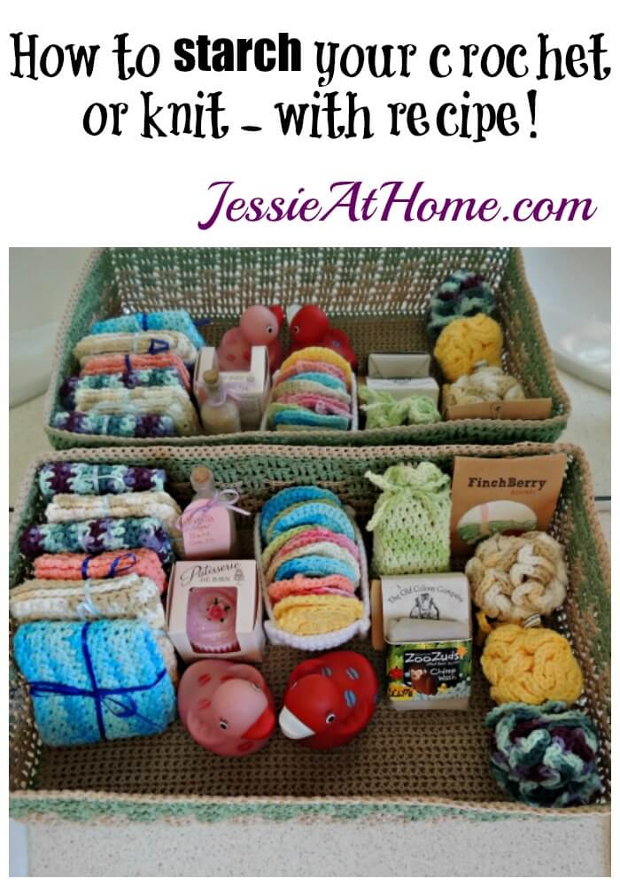 How to starch your crochet or knit - with recipe - from Jessie At Home