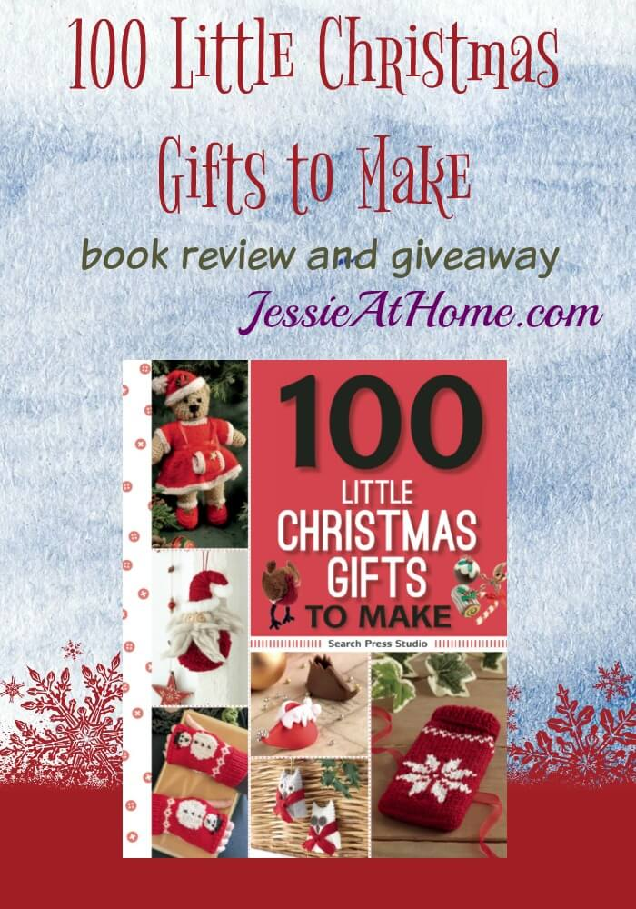 100 Little Christmas Gifts To Make Review From Jessie At Home