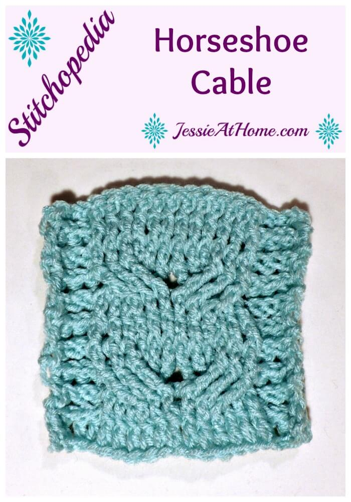 Stitchopedia how to make a crochet horseshoe cable | Jessie At Home