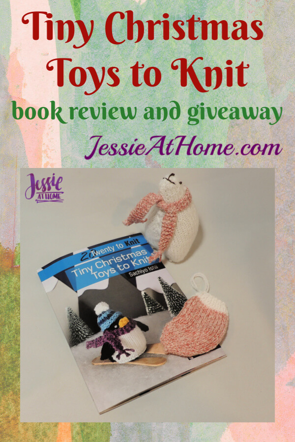 Tiny Christmas Toys to Knit book review and giveaway from Jessie At Home
