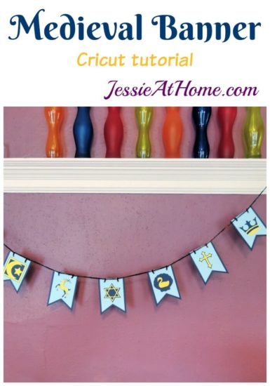 DIY Medieval Banner Cricut tutorial from Jessie At Home